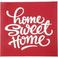 Screen stencil, home sweet home, 20x22 cm, 1 vel